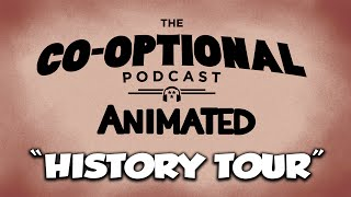 The Co-Optional Podcast Animated: History Tour [strong language]