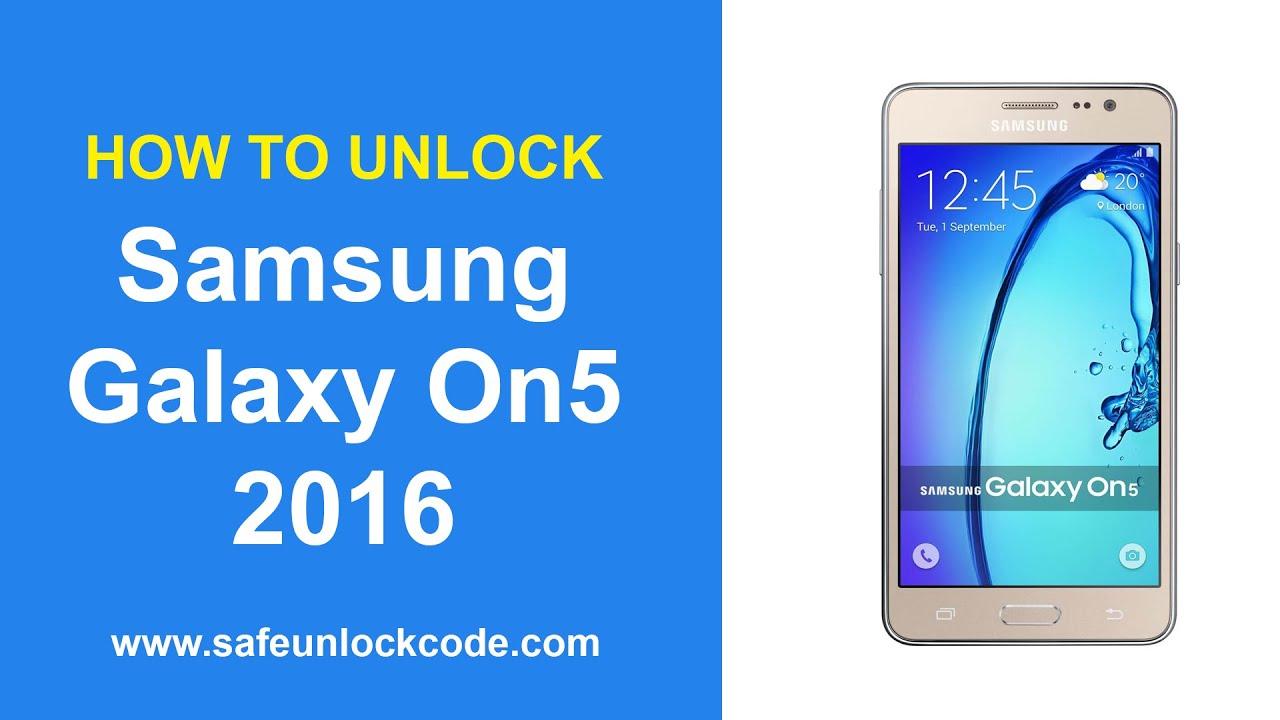 Unlock Samsung Galaxy On5 2016 - SafeUnlockCode com