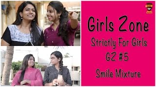 What If your Best friend Gets Committed  | Girls Zone - Strictly For Girls | GZ #05 | Smile Mixture