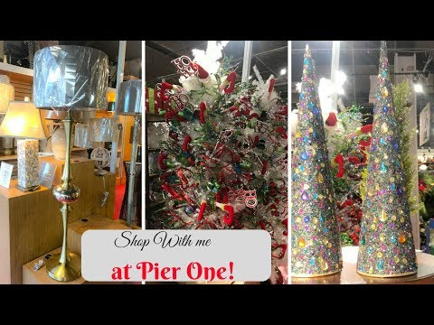 PIER ONE SHOP WITH ME-CHRISTMAS AND LOTS OF FURNITURE!!🎄🎄🎅OCTOBER 2017