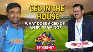 Are there going to be 2 new IPL teams? | KKR CEO Venky Mysore | Kangaroo Bhoomi | R Ashwin | E7