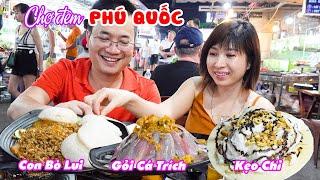 CHỢ ĐÊM PHÚ QUỐC | Khám phá Thiên đường Ẩm thực cực đã, ăn Con Bò Lui và Gỏi Cá Trích nổi tiếng
