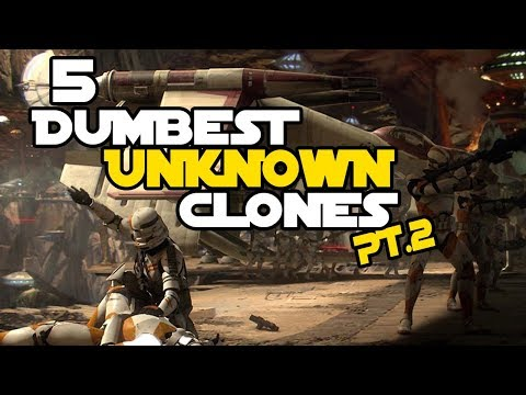 5 Dumbest Acts performed by Unknown Clones Pt. 2