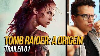 TOMB RAIDER: A ORIGEM - TRAILER 01 (2018)