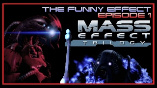 The Funny Effect Ep1 - Mass Effect Trilogy