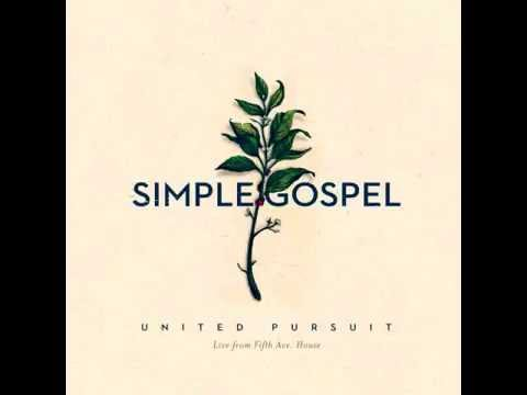 """Simple Gospel (Live)"" - United Pursuit"