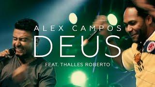 Alex Campos feat. Thalles Roberto - Deus - El Concierto Derroche de Amor (HD)