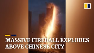 Massive fireball explodes above Chinese city after lightning strikes building under construction