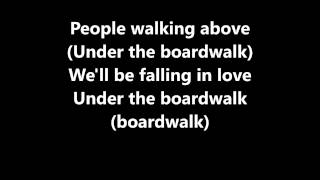 Lyrics~Under The Boardwalk-Drifters
