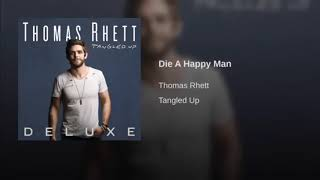 Thomas Rhett - Die A Happy Man (1 Hour)