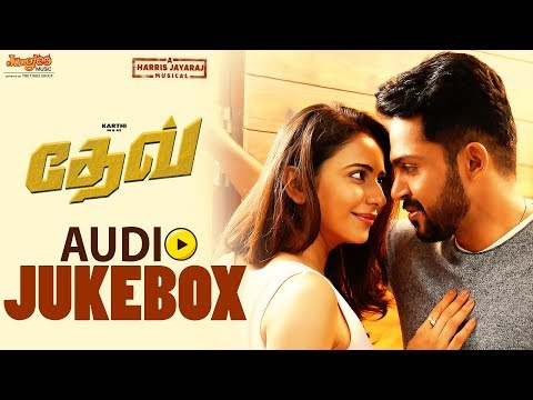 Dev - Jukebox (Tamil) | Karthi, Rakul Preet Singh | Harris Jayaraj | Rajath Ravishankar