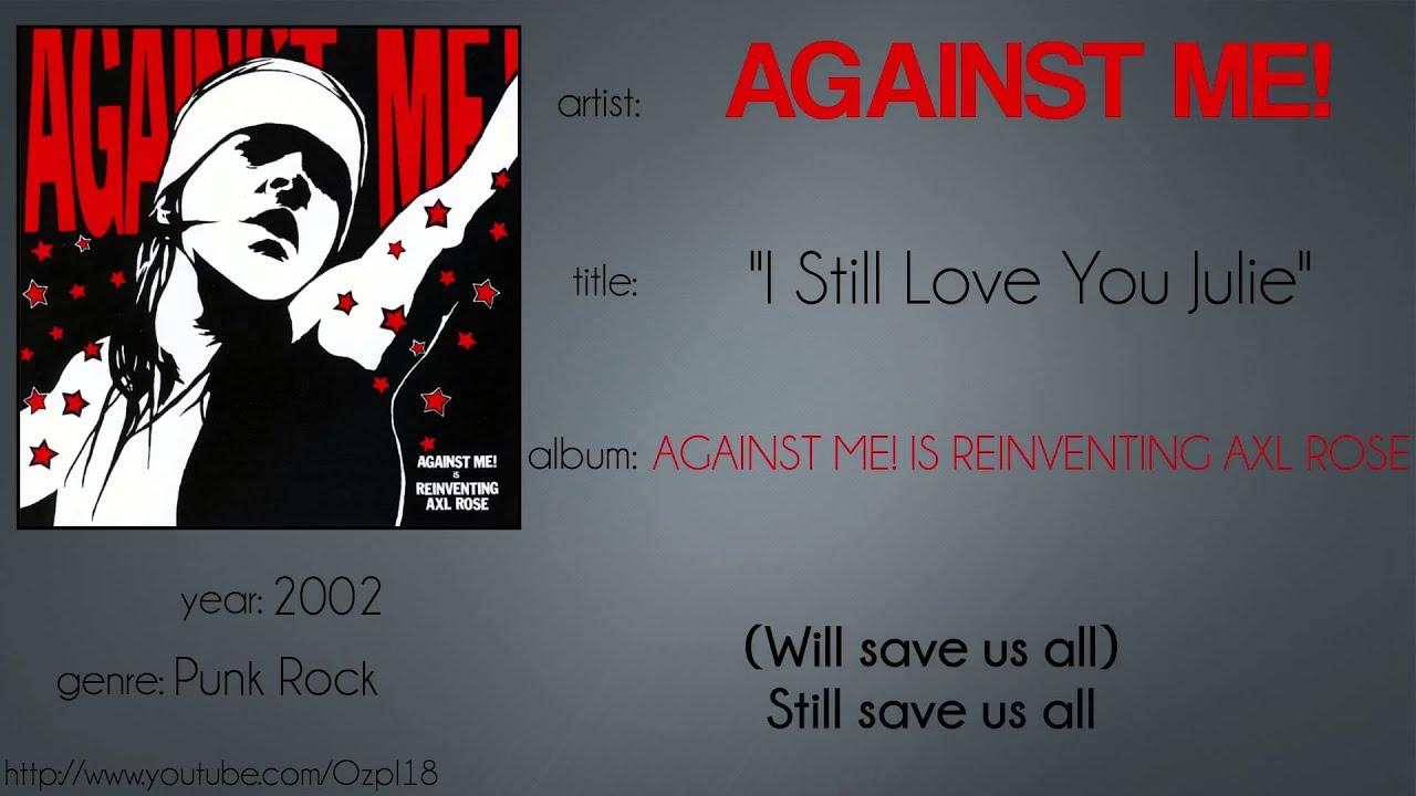Against Me! - I Still Love You Julie (Lyrics on Screen ...