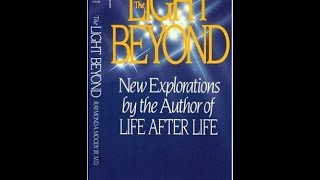 """Baixar Book Review - """"The Light Beyond"""" by Dr. Raymond Moody (bestseller about near-death experiences)"""