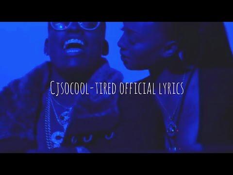 Cj So Cool - Tired (Official Lyrics)