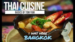 I Was Here - Bangkok Snippets | Thai Cuisine | Basics of Tom Yum