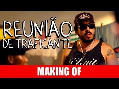 MAKING OF – REUNIÃO DE TRAFICANTE