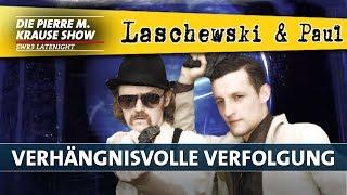 Laschewski & Paul – Verhängnisvolle Verfolgung