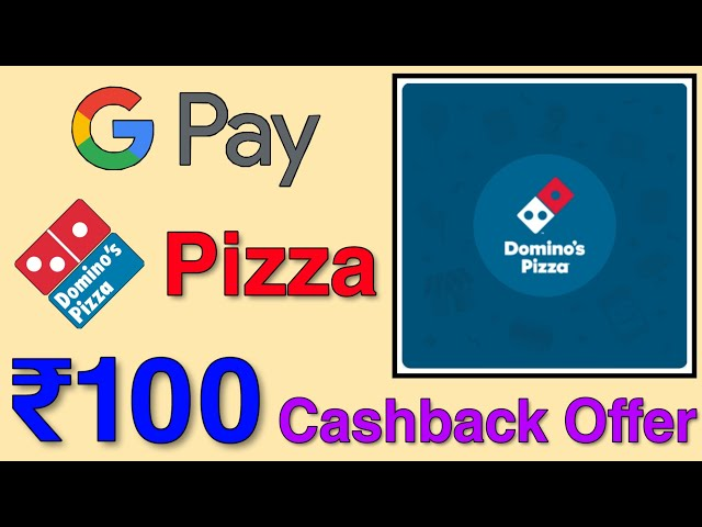 GooglePay Domino's Pizza Offer Up To ₹100 Cashback   How To Order Domino's Pizza Online Using GPay