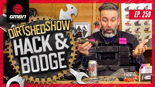 Hack & Bodge Essentials | Dirt Shed Show Ep. 258