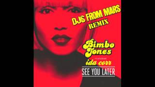 Bimbo Jones feat Ida Corr - See You Later (DJ