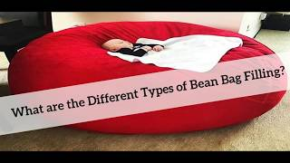 What are the Different Types of Bean Bag Filling