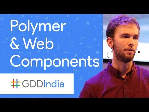 Polymer and Web Components (GDD India '17)