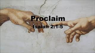 Proclaim - Book of the Prophet Isaiah 2:1-5