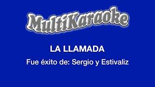 La Llamada - Multikaraoke ►Exito de Sergio y Estivaliz (Solo Como Referencia)