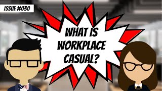 What is workplace casual?