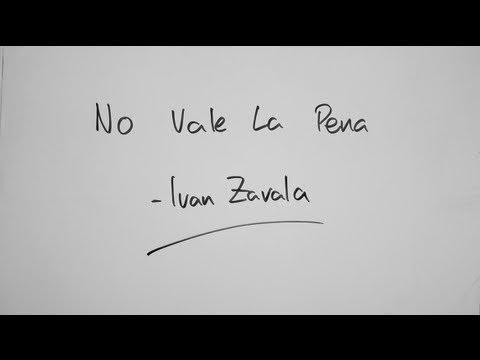 Ivan Zavala - No Vale La Pena (Lyrics Video)