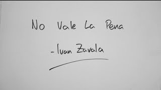 IVAN - No Vale La Pena (Lyrics Video)