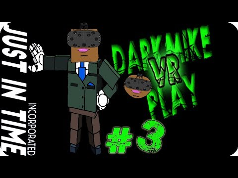DarkMike VR Play JUST IN TIME P.3 | HOW MANY TIMES I HAVE TO DO THIS $H!T