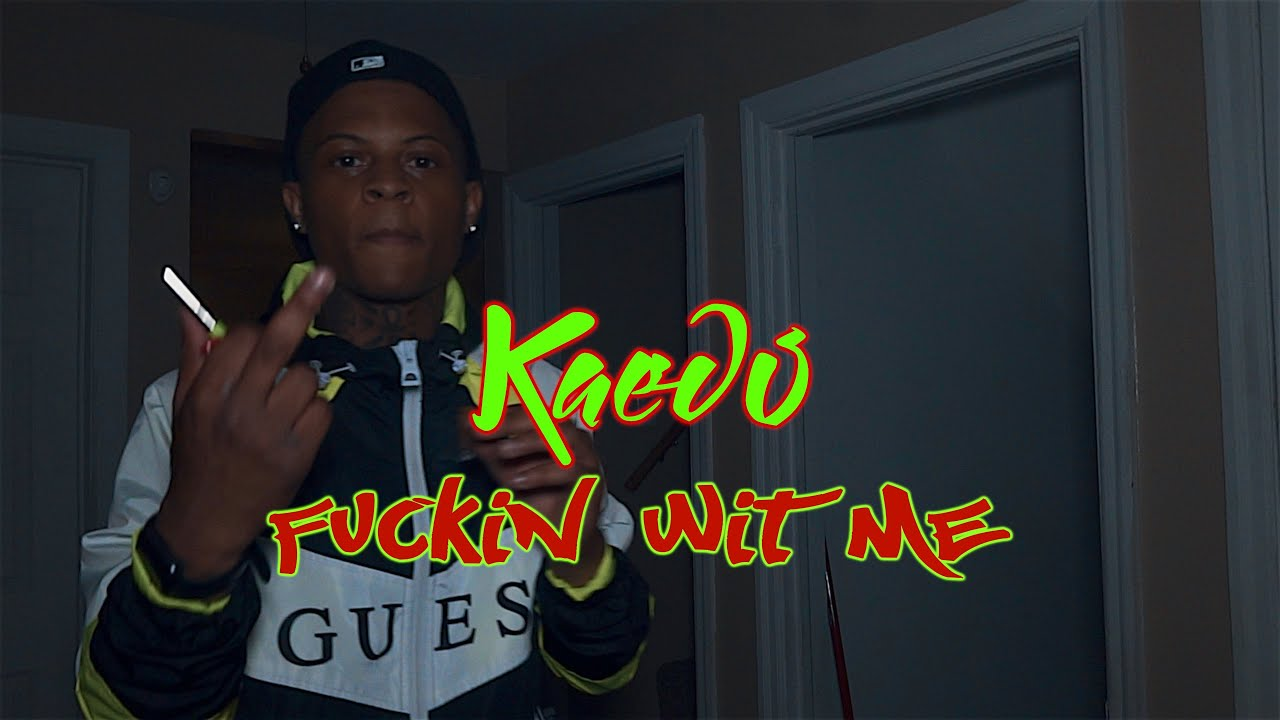 Kaedo - Fuckin Wit Me [4K] (OFFICIAL VIDEO) SHOT BY: @CLVISUALS_GBF