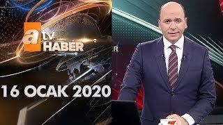 Atv Ana Haber | 16 Ocak 2020