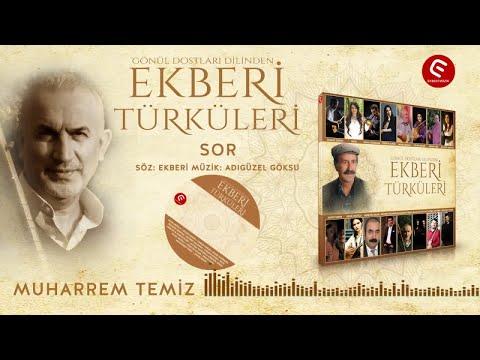 Muharrem Temiz - Sor - (Official Audıo) 2019 Yeni Türkü