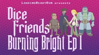 Dice Friends — Burning Bright Ep1
