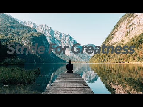 Stride For Greatness - Motivational Video 2020