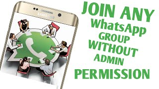 [Exclusive] How To Join Any WhatsApp Group Without Admin Permission No Root!