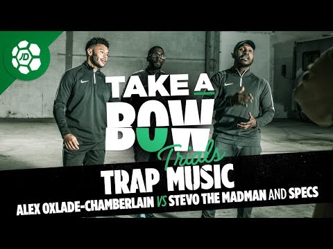 Alex Oxlade-Chamberlain Vs Stevo The Madman and Specs – Take a Bow Trials: Trap Music