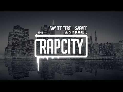 Varsity Dropouts - Say (Ft. Terell Safadi) (Prod Preme Diesel)