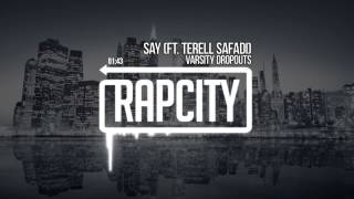 Varsity Dropouts Say Ft. Terell Safadi Prod Preme Diesel.mp3