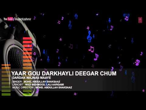 Yaar Gou Darkhayli By Mohd. Abdullah Shaksaaz | Kashmiri Video Song Full (HD) | Dardan Wajnas Maaye