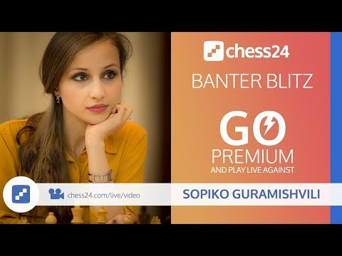 Banter Blitz with IM Sopiko Guramishvili (Miss Tactics) - 17 April, 2018