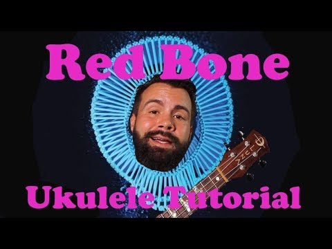 Childish Gambino - Redbone - Ukulele Tutorial with Tabs, play-along