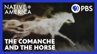 The Comanche and the Horse | Native America | Sacred Stories | PBS