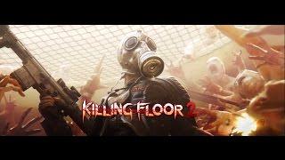 Короче говоря я в этот раз сыграл в Killing Floor 2