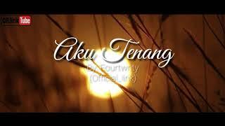 Fourtwnty - Aku Tenang (lirik) live song