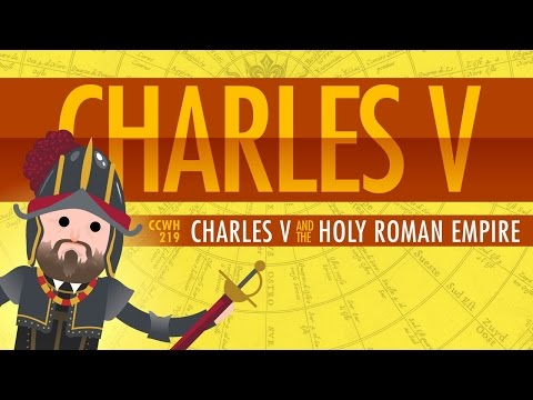 Charles V and the Holy Roman Empire: Crash Course World History 219