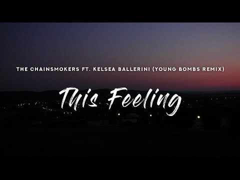 The Chainsmokers - This Feeling (Lyrics) Young Bombs Remix ft. Kelsea Ballerini