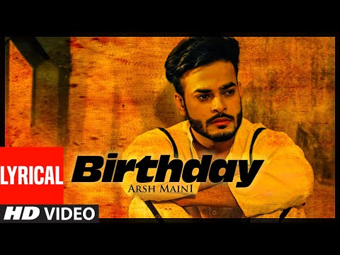 Birthday Full Lyrical Video Song Arsh Maini  Goldboy  Kabal Saroopwali  Parmish Verma
